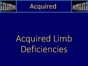 Acquired Limb Deficiencies Acquired General Limb Loss Statistics
