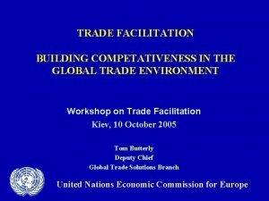 TRADE FACILITATION BUILDING COMPETATIVENESS IN THE GLOBAL TRADE