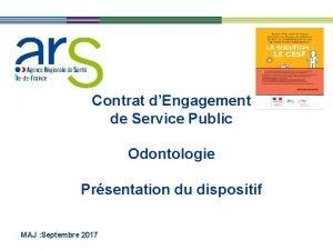 Contrat dEngagement de Service Public Odontologie Prsentation du
