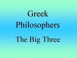 Greek Philosophers The Big Three Socrates of Athens