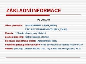 ZKLADN INFORMACE PS 201718 Nzev pedmtu MANAGEMENT 1
