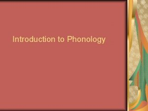 Introduction to Phonology Introduction to Phonetics Human listeners