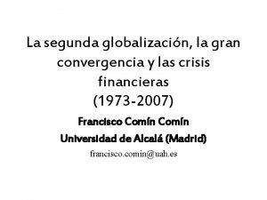 La segunda globalizacin la gran convergencia y las