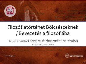 Filozfiatrtnet Blcsszeknek Bevezets a filozfiba 12 Immanuel Kant