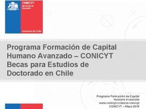 Programa Formacin de Capital Humano Avanzado CONICYT Becas