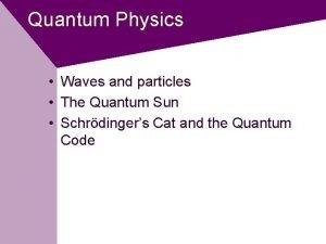 Quantum Physics Waves and particles The Quantum Sun
