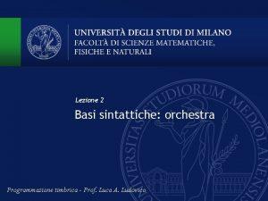 Lezione 2 Basi sintattiche orchestra Programmazione timbrica Prof
