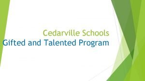 Cedarville Schools Gifted and Talented Program How assessments