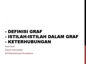 DEFINISI GRAF ISTILAHISTILAH DALAM GRAF KETERHUBUNGAN Teori Graf