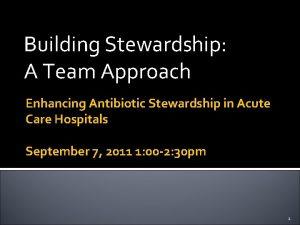 Building Stewardship A Team Approach Enhancing Antibiotic Stewardship
