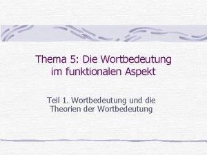 Thema 5 Die Wortbedeutung im funktionalen Aspekt Teil