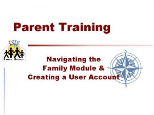 Parent Training Navigating the Family Module Creating a