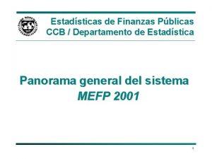 Estadsticas de Finanzas Pblicas CCB Departamento de Estadstica