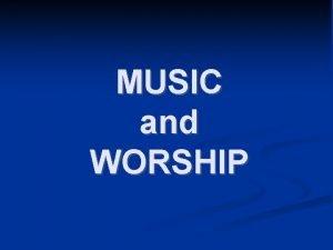 MUSIC and WORSHIP Relevant TruthsDoctrines Worship Spirituality Truth