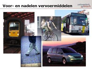 Voor en nadelen vervoermiddelen Trein Voordelen Nadelen Lage