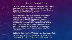 Ted Cruz Domestic Policy Ted Cruz believes that