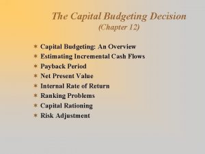 The Capital Budgeting Decision Chapter 12 Capital Budgeting