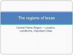 The regions of texas Central Plains Region Location