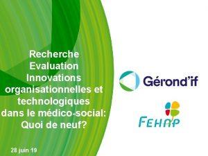 Recherche Evaluation Innovations organisationnelles et technologiques dans le