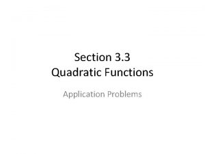 Section 3 3 Quadratic Functions Application Problems Quadratic