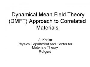 Dynamical Mean Field Theory DMFT Approach to Correlated