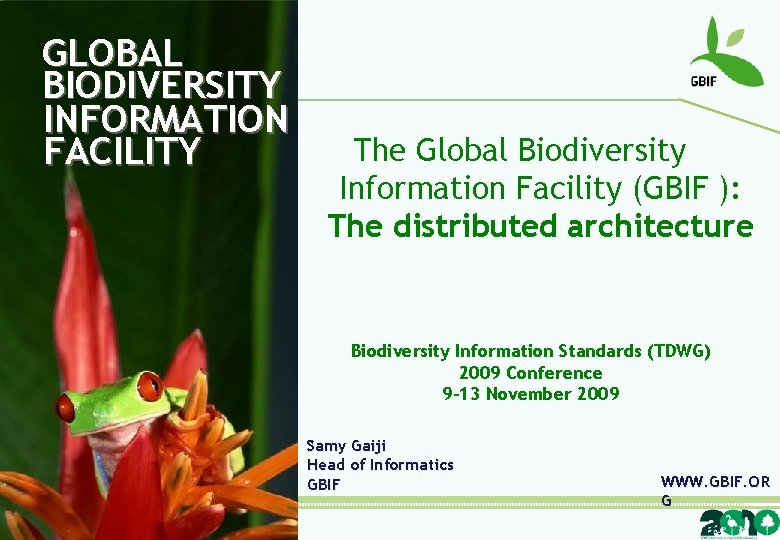 GLOBAL BIODIVERSITY INFORMATION FACILITY The Global Biodiversity Information