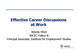 Effective Career Discussions at Work Wendy Hirsh NICEC