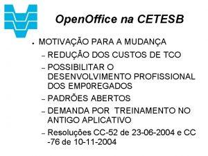 Open Office na CETESB MOTIVAO PARA A MUDANA