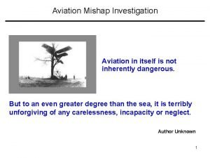 Aviation Mishap Investigation Aviation in itself is not