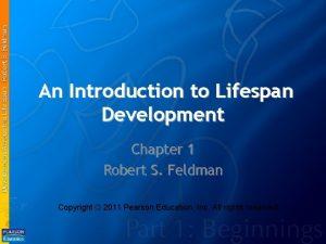 An Introduction to Lifespan Development Chapter 1 Robert
