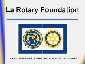 La Rotary Foundation Roberto Candini Rotary Club Vignola