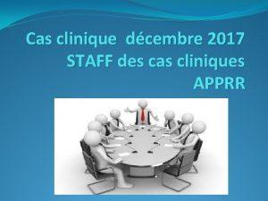 Cas clinique dcembre 2017 STAFF des cas cliniques