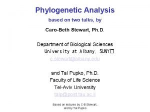 Phylogenetic Analysis based on two talks by CaroBeth