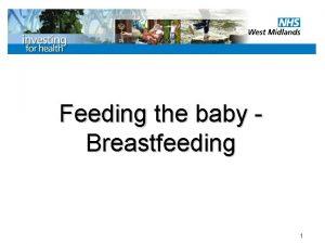 Feeding the baby Breastfeeding 1 Breastfeeding A Public