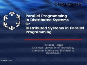 Parallel Programming in Distributed Systems Or Distributed Systems