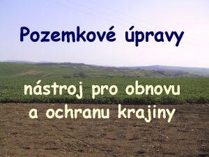Pozemkov pravy nstroj pro obnovu a ochranu krajiny