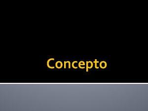 Concepto Definicion de concepto Fue un merito de