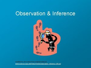 Observation Inference modified by Jen Owens from original