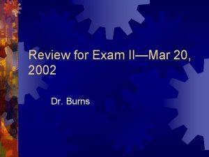 Review for Exam IIMar 20 2002 Dr Burns