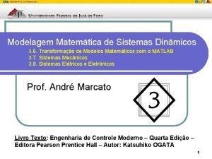 Modelagem Matemtica de Sistemas Dinmicos 3 6 Transformao