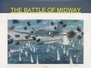 THE BATTLE OF MIDWAY Info On Battle of