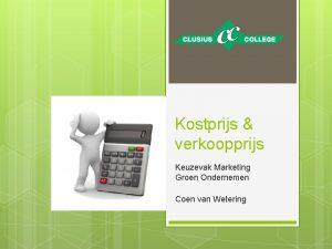 Kostprijs verkoopprijs Keuzevak Marketing Groen Ondernemen Coen van
