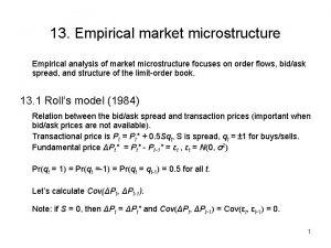 13 Empirical market microstructure Empirical analysis of market