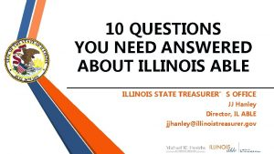 10 QUESTIONS YOU NEED ANSWERED ABOUT ILLINOIS ABLE