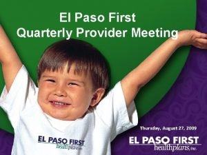 El Paso First Quarterly Provider Meeting Thursday August