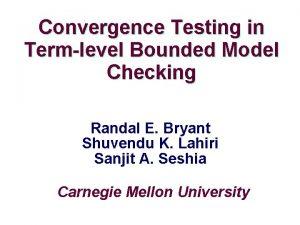 Convergence Testing in Termlevel Bounded Model Checking Randal