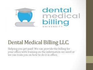Dental Medical Billing LLC Helping you get paid