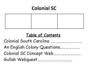 Colonial SC Table of Contents Colonial South Carolina