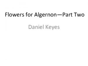 Flowers for AlgernonPart Two Daniel Keyes Discussion QuestionsPart