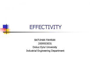 EFFECTIVITY BATUHAN FAHRAN 2009503031 Dokuz Eylul University Industrial
